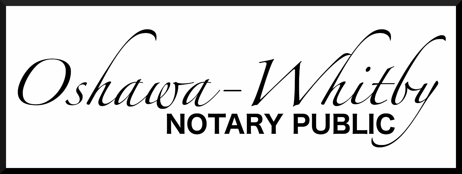 Oshawa-Whitby Notary Public: as low as $19
